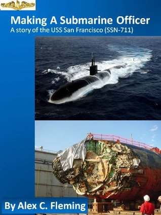 making a submarine officer a story of the uss san francisco by