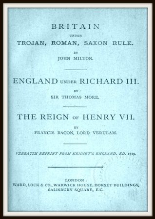 Britain Under Trojan, Roman, Saxon Rule - England Under Richard III - The Reign of Henry VII