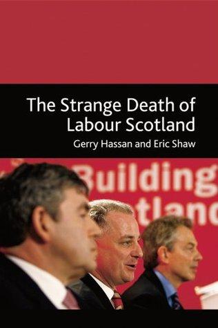 The Strange Death of Labour Scotland
