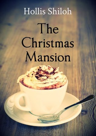 Book Cover The Christmas Mansion by Hollis Shiloh