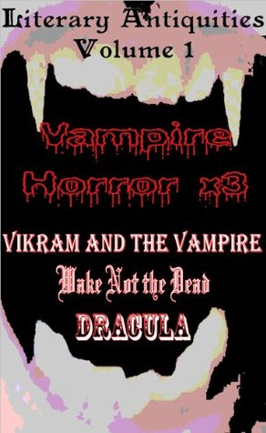 Dracula, Wake Not the Dead, Vikram and the Vampire