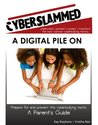 A Parent's Guide to A Digital Pile On (Cyberslammed Parent's Guide)