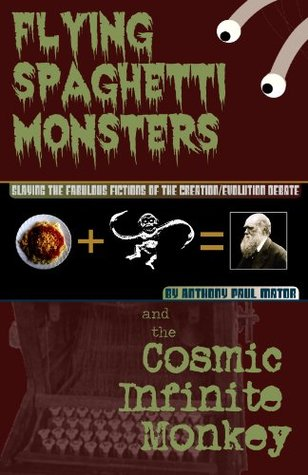 Flying Spaghetti Monsters & the Cosmic Infinite Monkey