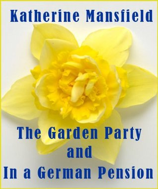 The Garden Party & In a German Pension