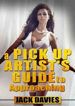 A Pick Up Artists Guide To Approaching