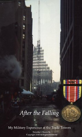 After the Falling: My Military Experiences at the World Trade Towers - September - October 2001