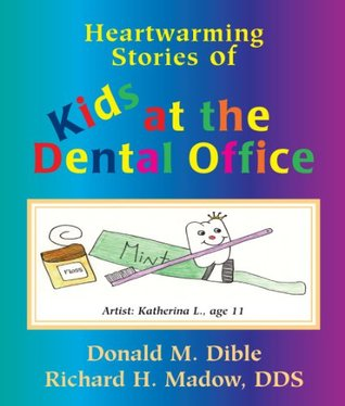Kids at the Dental Office (Books for Dental Patients and the Dental Team)