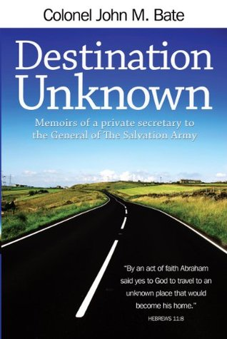 destination-unknown-memoirs-of-a-private-secretary-to-the-general-of-the-salvation-army