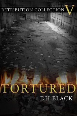 Tortured (Retribution Collection)