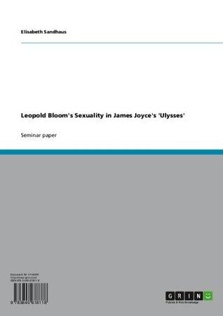 Leopold Bloom's Sexuality in James Joyce's 'Ulysses'
