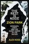 The Rest Is Noise Series: Zion Park: Messiaen, Ligeti, and the Avant-Garde of the Sixties