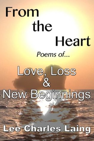 From the Heart - Poems of Love, Loss and New Beginnings