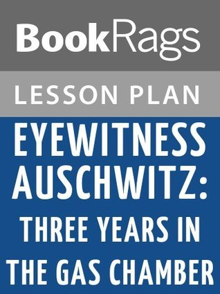 Eyewitness Auschwitz: Three Years in the Gas Chambers Lesson Plans