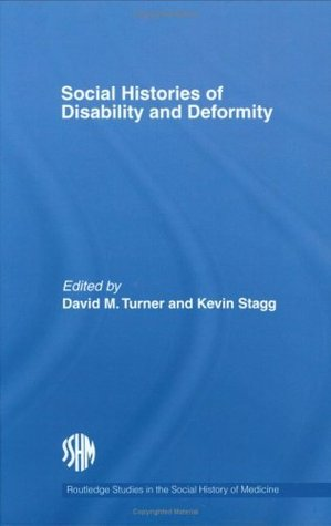 social-histories-of-disability-and-deformity-bodies-images-and-experiences-routledge-studies-in-the-social-history-of-medicine