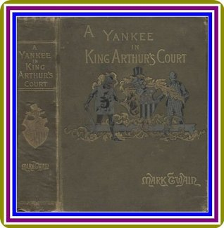 A Connecticut Yankee in King Arthur's Court, Complete, by Mark Twain (Samuel Clemens) :