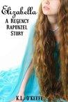 Elizabella by K.L. O'Keefe