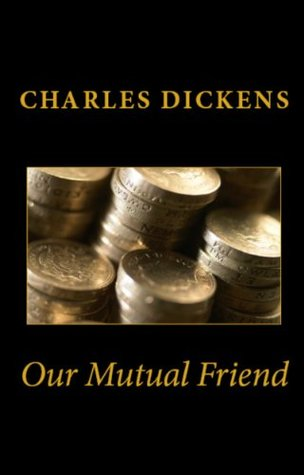 Our Mutual Friend and Great Expectations