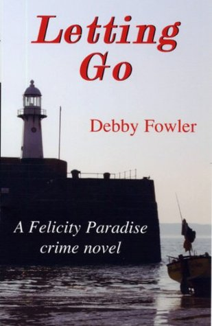 Letting Go (Felicity paradise crime series)