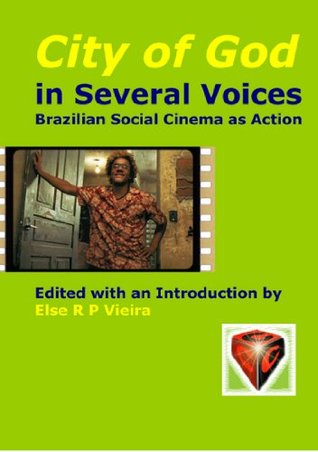 City of God in Several Voices: Brazilian Social Cinema as Action