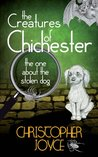The Creatures of Chichester: the one about the stolen dog