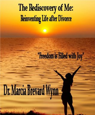 The Rediscovery of Me: Reinventing Life after Divorce