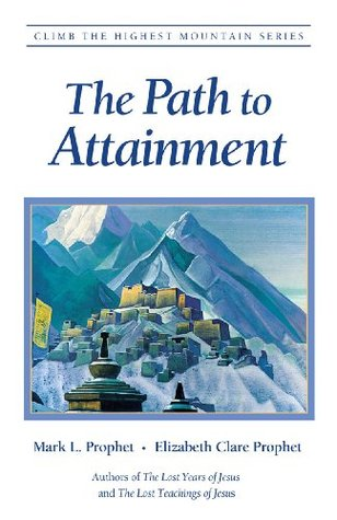 The Path to Attainment (Climb the Highest Mountain)