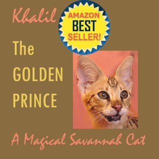 Savannah Cat - Khalil The Golden Prince A Magical Savannah Cat