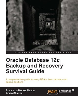 oracle-database-12c-backup-and-recovery-survival-guide