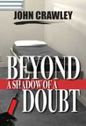 Beyond a Shadow of a Doubt
