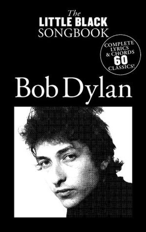 The Little Black Songbook: Bob Dylan (Little Black Song Book)