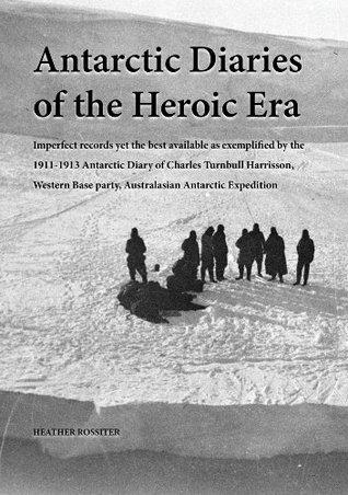 Antarctic Diaries of the Heroic Era