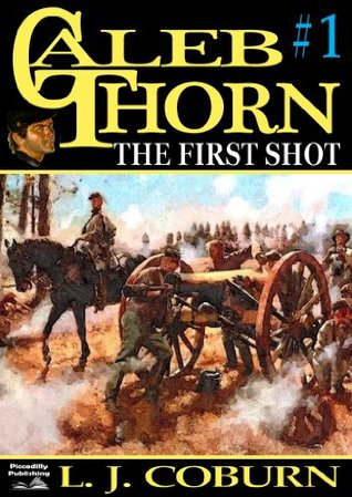 Ebook The First Shot (A Caleb Thorn Western) by L.J. Coburn TXT!
