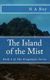 The Island of the Mist (The Kingslayer Series)