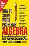 How to Solve Word Problems in Algebra, 2nd Edition (How to Solve Word Problems Series)