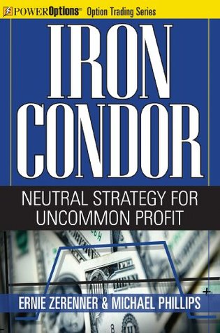 Iron Condor: Neutral Strategy for Uncommon Profit (Option Trading Series)