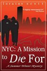 NYC: Mission to Die For (Summer Winter Mystery)