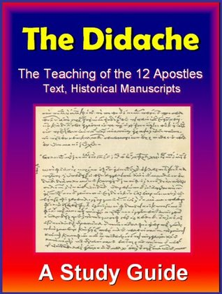 Didache - The Teaching of the Twelve Apostles by the Early Christians
