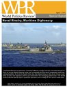 Naval Rivalry, Maritime Diplomacy (World Politics Review Special Reports)