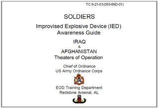 US Army Training Circular, TC 9-21-01, SOLDIERS Improvised Explosive Device IED Awareness Guide IRAQ and AFGHANISTAN Theaters of Operation, 09 February 2004, military manuals