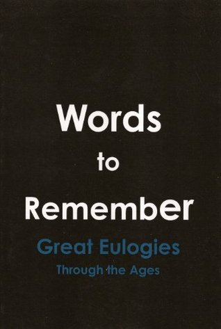 words-to-remember-great-eulogies-through-the-ages