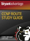 The Bryant Advantage CCNP ROUTE Study Guide