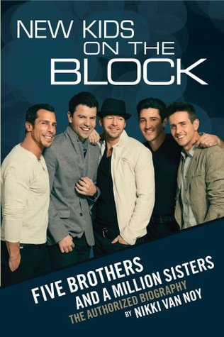 Ebook New Kids on the Block: Five Brothers and a Million Sisters by Nikki Van Noy read!