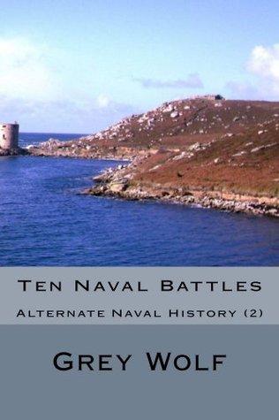 Ten Naval Battles (Naval Alternate History)