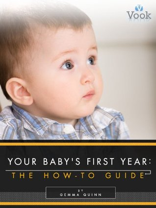 Your Baby's First Year: The How-To Guide