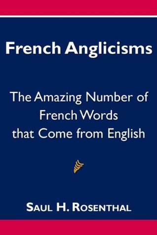 French Anglicisms, The Amazing Number of French Words that Come from English