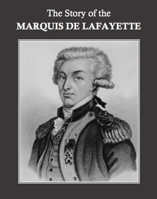 the-story-of-the-marquis-de-lafayette-annotated