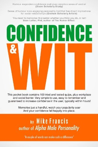 Confidence & Wit: Instant confidence through humour