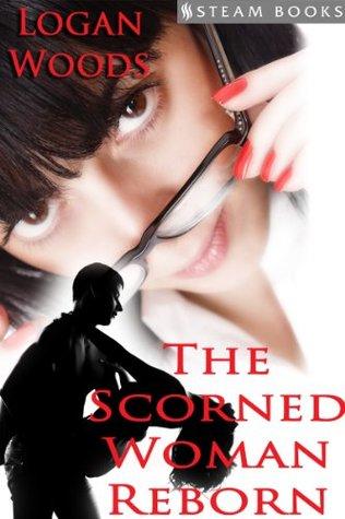 The Scorned Woman Reborn