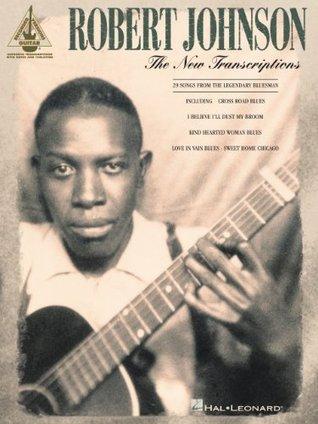 Robert Johnson - The New Transcriptions Songbook