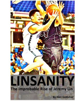 Linsanity: The Improbable Rise of Jeremy Lin